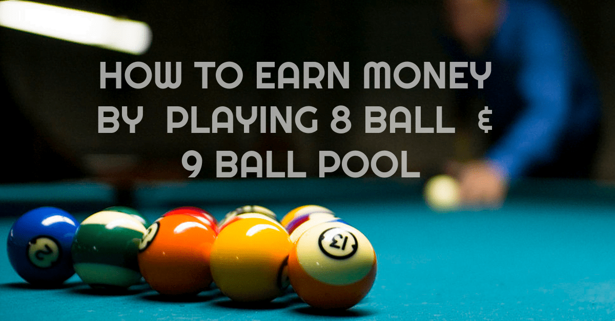 How to Earn Money by Playing 8-Ball / 9-Ball Pool